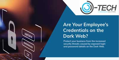 OTech Dark Web Domain Credentials Monitoring - Are Your Employee's Credentials On The Dark Web?